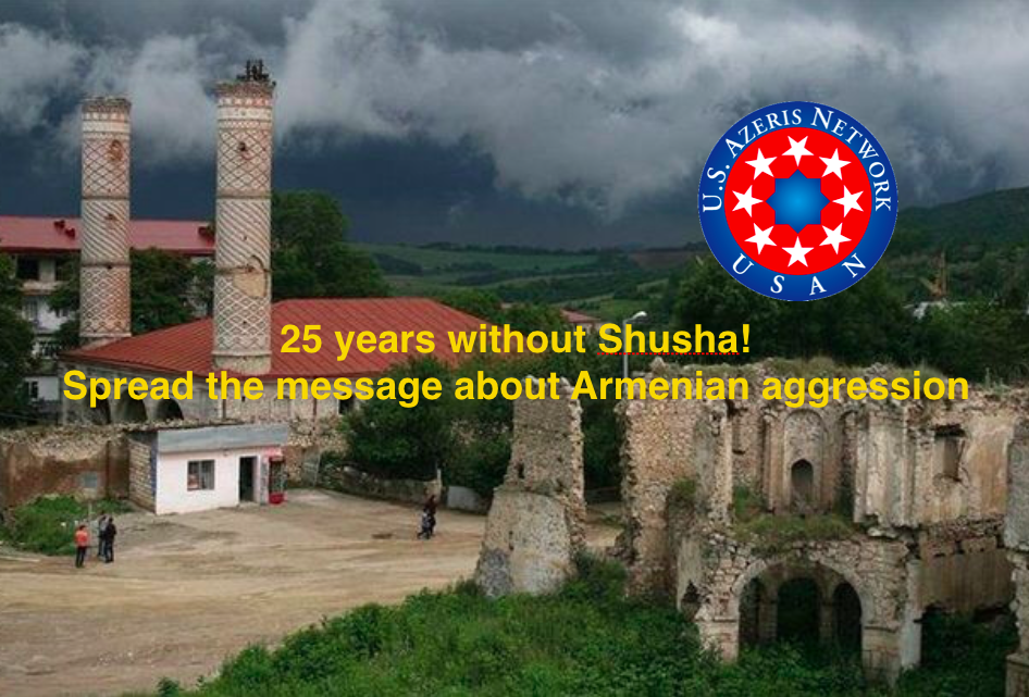 25th Anniversary of Armenian Occupation and Ethnic Cleansing of Shusha
