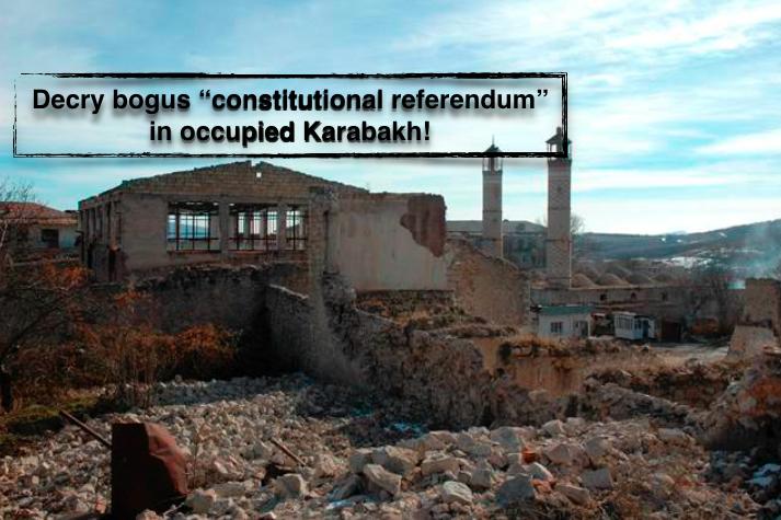 "Oppose ""constitutional referendum"" in occupied Karabakh"