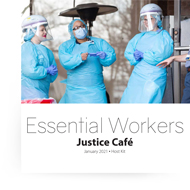 Essential Workers IPJC Justice Cafe